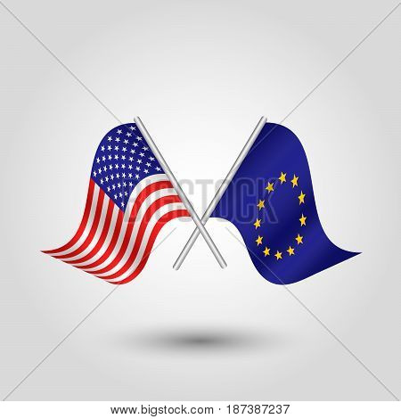 vector two crossed american and eu flags on silver sticks - symbol united states of america and european union