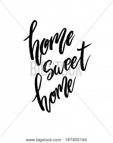 Home sweet home lettering postcard. Hand drawn ink illustration. House design poster with modern brush calligraphy isolated on white. For cards, banners, posters. Modern Vector illustration stock vector.