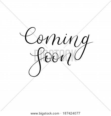 Coming soon hand lettering inscription. Vector Ink illustration for banner, badge, poster. Modern brush calligraphy. Handwritten text isolated on white background.