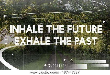 Inhale The Future Exhale The Past Word Nature Graphic