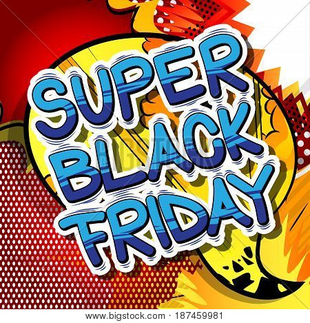 Super Black Friday - Comic book style word on abstract background.