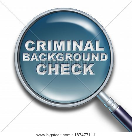 Security criminal background concept and employment screening of potential candidates to verify with a police analysis any hidden history of crime as a magnifying glass with text as a 3D illustration.