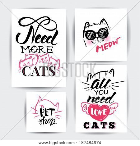 Positive poster set with lettering. Need more cats. Pet shop. cat cute in glasses illustration T-shirt Graphics Hand drawn lettering Meow
