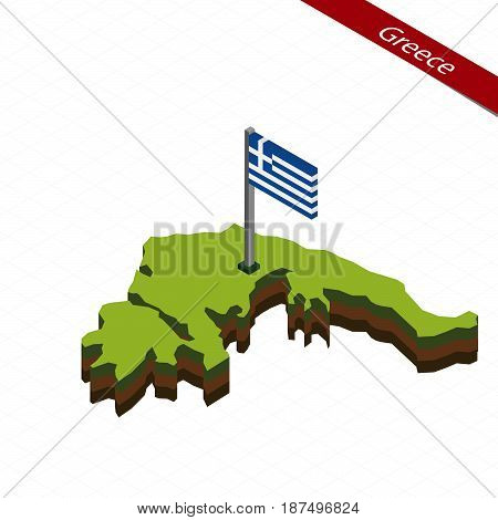 Greece Isometric Map And Flag. Vector Illustration.