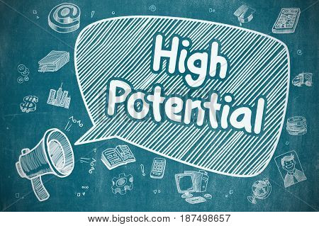 High Potential on Speech Bubble. Cartoon Illustration of Shrieking Bullhorn. Advertising Concept. Business Concept. Megaphone with Wording High Potential. Cartoon Illustration on Blue Chalkboard.