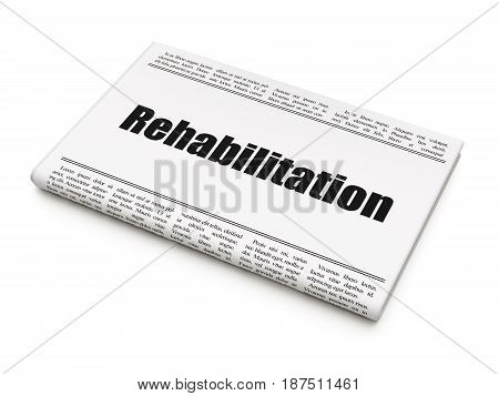 Medicine concept: newspaper headline Rehabilitation on White background, 3D rendering