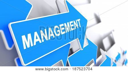Management - Blue Arrow with a Text Indicates the Direction of Movement. Management, Text on Blue Cursor. 3D.
