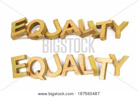 Word Equality made of colored with paint wooden letters, composition isolated over the white background, set of two different foreshortenings