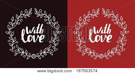 Round frame of leaves with lettering words with love on dark background. vector decorative element