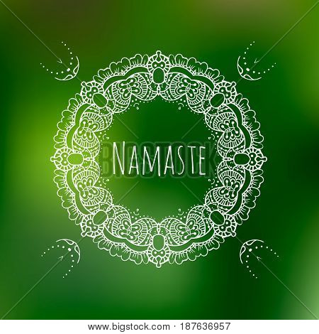 Namaste banner Circular floral ornament green summer, blurred background, sun design season nature illustration. Abstract card poster, travel vector, sunny white, hello typography art
