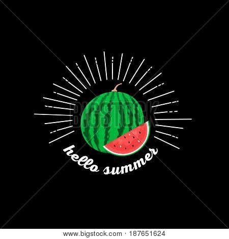 Hello summer. Watermelon hand drawn. Sign for invitations, greeting cards, posters, tee prints. Isolated on background. Vector illustration.
