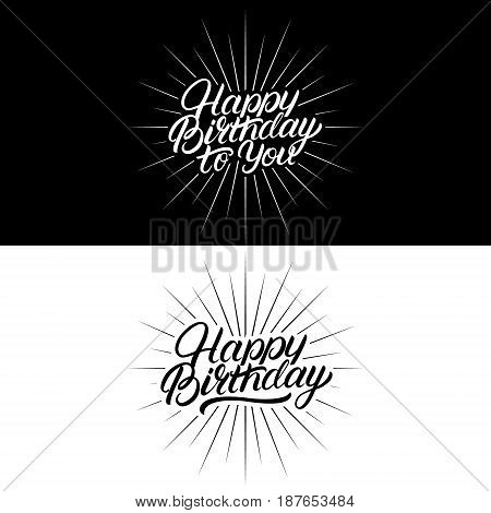 Set of Happy Birthday to You hand written lettering. Inspirational quotes for greeting cards and posters. Calligraphy phrases. Isolated on white background. Vector Illustration.