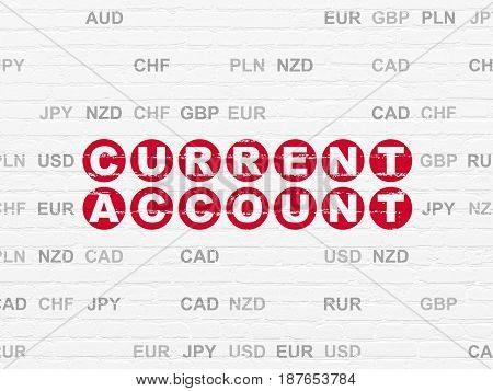 Currency concept: Painted red text Current Account on White Brick wall background with Currency