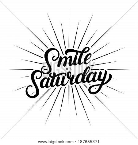 Smile its saturday hand written lettering poster, card. Modern brush calligraphy. Isolated on white background. Vector illustration.