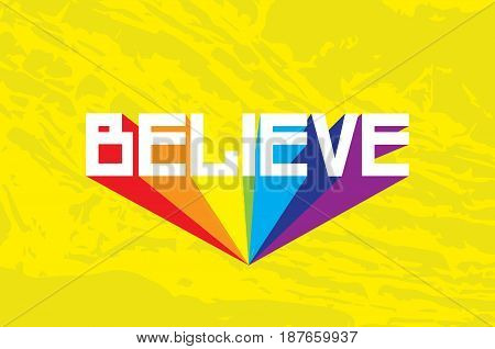 Believe. Modern Colorful yellow texture design. Cute typography poster. Decoration. Vector illustration