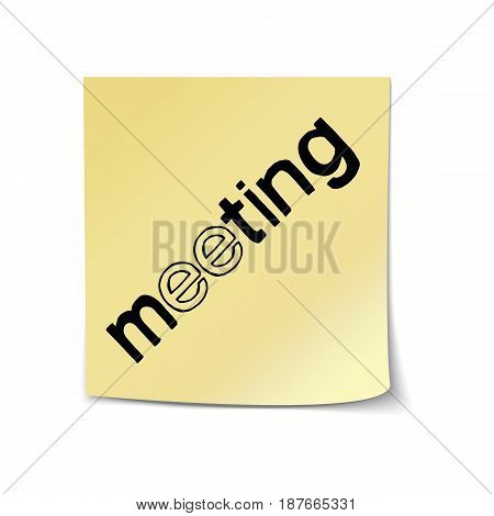 Meeting - Hand Drawn Lettering Sticky Note Template. Vector Illustration Quote. Handwritten Inscription Phrase for Office, Presentation, T-shirt Print, Poster, Cover, Case Design.