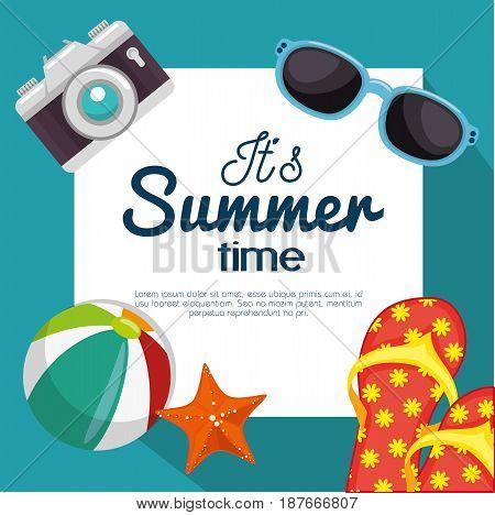 Its summer time sign surrounded by objects related to beach over white and teal background. Vector illustration.