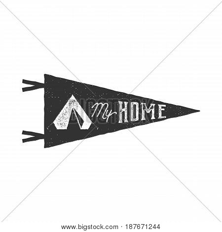 Vintage hand drawn pennant template. Tent is my home sign. Retro textured, letterpress effect. Outdoor adventure style. Vector isolated on white background. Monochrome patch.