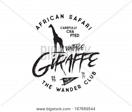 Hand drawn vintage wild animal badge. Included giraffe silhouette shape, pennant and typography elements. Old style patch. Rustic stamp vector template.