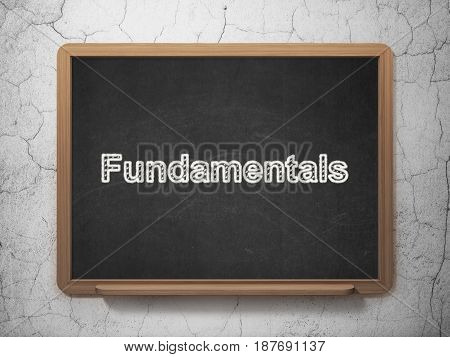 Science concept: text Fundamentals on Black chalkboard on grunge wall background, 3D rendering