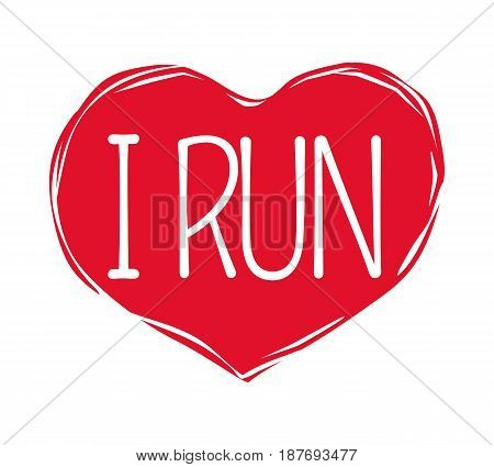 I love run text in red hand drawn heart logo template sign for race advertisement. Vector sportive emblem for t-shirt prints textile design. Go in for sport fitness jogging active way of life concept.