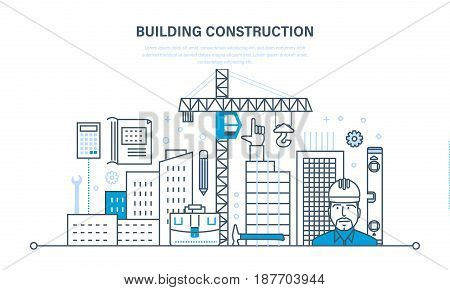 Construction of houses, construction sites, design solutions, technologies, control process, work as foreman of an engineer. Illustration thin line design of vector doodles, infographics elements.