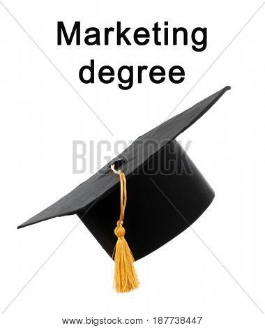 Marketing degree concept. Black graduation cap on white background