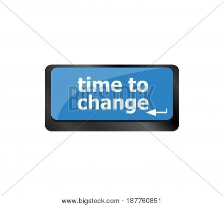 Time Concept. Computer Keyboard Word Time To Change