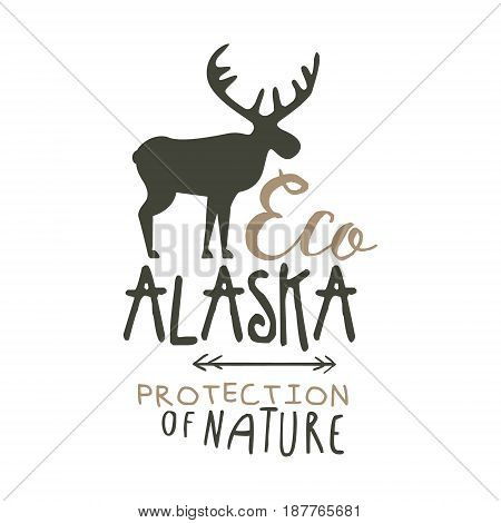 Eco Alaska protection of nature promo sign, hand drawn vector Illustration isolated on a white background