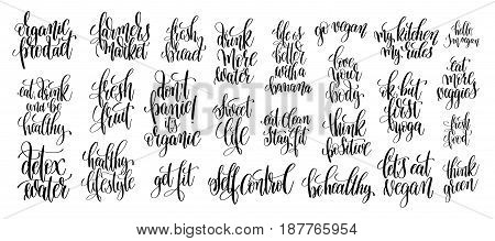 set of 25 hand lettering inscriptions about healthy life, motivational and inspirational poster  to yoga studios, fitness centers, organic and vegetarian food shop, calligraphy vector illustration