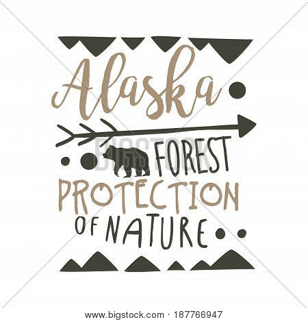 Alaska forest protection of nature design template, hand drawn vector Illustration isolated on a white background