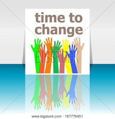 Text Time To Change. Time Concept . Human Hands Silhouettes