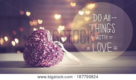 Do All Things With Love  Message With A Pink Heart