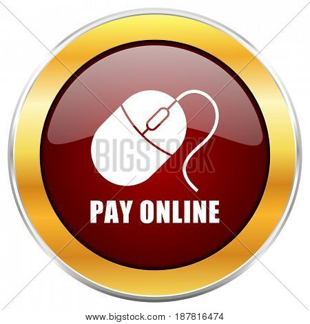 Pay online red web icon with golden border isolated on white background. Round glossy button.