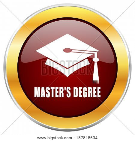 Masters degree red web icon with golden border isolated on white background. Round glossy button.