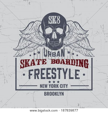 Quote typographical background about skateboard with grunge vintage fonts. Hand drawn illustration of human skull with wings. Template for card poster banner print for t-shirt.