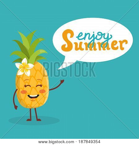 Cute pineapple cartoon vector illustration for summer, speech bubble and hand written text Enjoy summer .