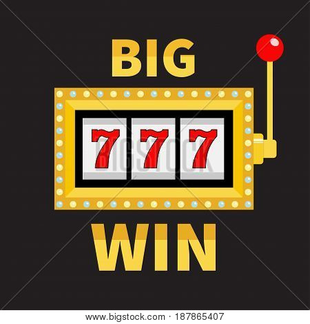 Big win text Slot machine. Glowing lamp light. 777 Jackpot. Lucky sevens. Red handle lever. Online casino gambling club sign symbol. Flat design. Black background. Isolated. Vector illustration