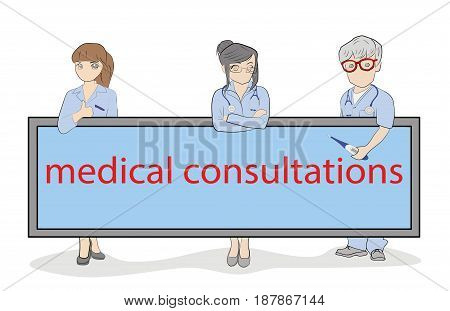 Doctors holding a sign with the inscription medical consultations. Hand drawn cartoon vector illustration for design and infographics.