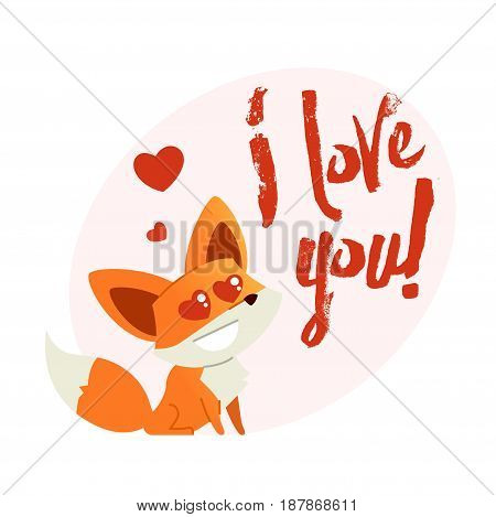 Fox - modern vector phrase flat illustration. Cartoon animal character. Gift image of fox sitting saying i love you.