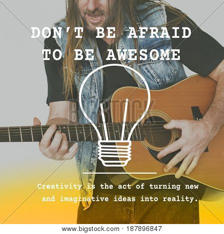 Dont Afraid To Be Awesome Word on Man Playing Guitar Background
