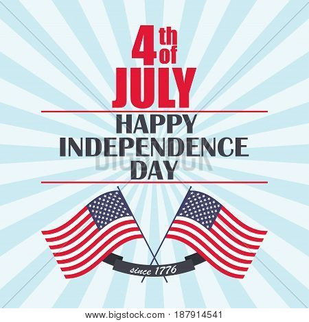 Happy Independence Day background with USA flag, ribbon and lettering. Template for Independence Day. 4 th of July festive design. Vector illustration.