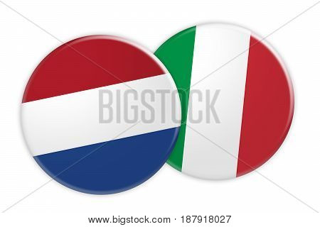 News Concept: Netherlands Flag Button On Italy Flag Button 3d illustration on white background