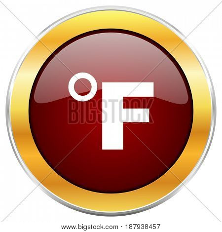 Fahrenheit red web icon with golden border isolated on white background. Round glossy button.