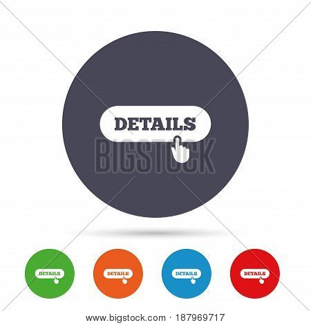 Details with hand pointer sign icon. More symbol. Website navigation. Round colourful buttons with flat icons. Vector