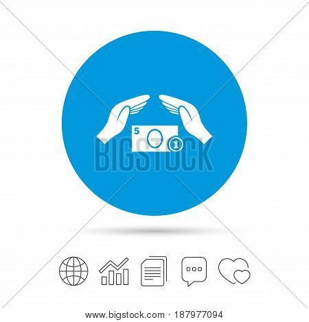 Protection paper money sign icon. Hands protect cash symbol. Money or savings insurance. Copy files, chat speech bubble and chart web icons. Vector