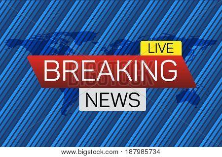 Breaking news live banner on worldmap. Business technology world news background. Vector Illustration.