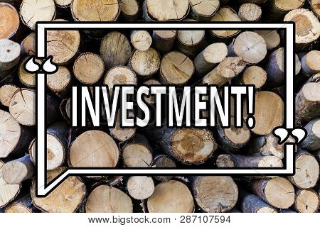 Conceptual Hand Writing Showing Investment. Business Photo Showcasing To Put Money Time Into Somethi