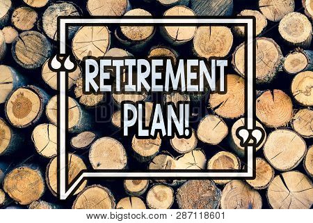 Writing Note Showing Retirement Plan. Business Photo Showcasing Savings Investments That Provide Inc