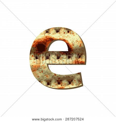 English Lowercase Letter E With Matza Texture. Font For Passover. Vector Illustration On Isolated Ba